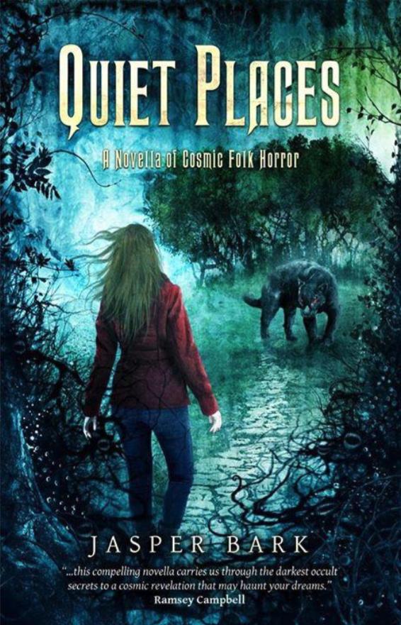 quiet-places-jasper-bark-cosmic-horror-novel