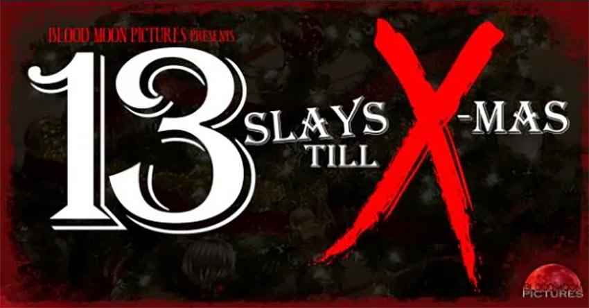 13 Slays till X-Mas may not stick its landing, but it still brings the fun