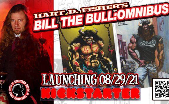 Hart Fisher's Bill the Bull Kickstarter Launches TODAY!!!